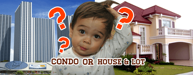 condo or house-&-lot?
